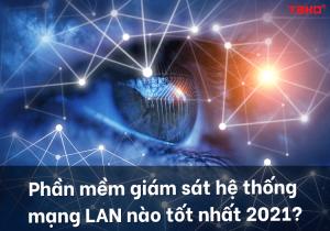 Phan-mem-giam-sat-he-thong-mang-lan-nao-tot-nhat-2021-2 (1)