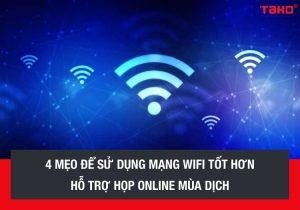 4-meo-de-su-dung-mang-wifi-tot-hon-ho-tro-hop-online-mua-dich(4)