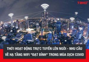 Thoi-hoat-dong-truc-tuyen-len-ngoi-nhu-cau-ve-ha-tang-wifi-dat-dinh-trong-mua-dich-covid (1)